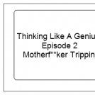 Thinking Like a Genius - Episode 2