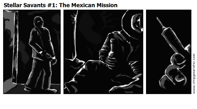 Stellar Savants #1: The Mexican Mission