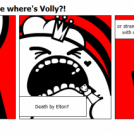 Where where where where's Volly?!