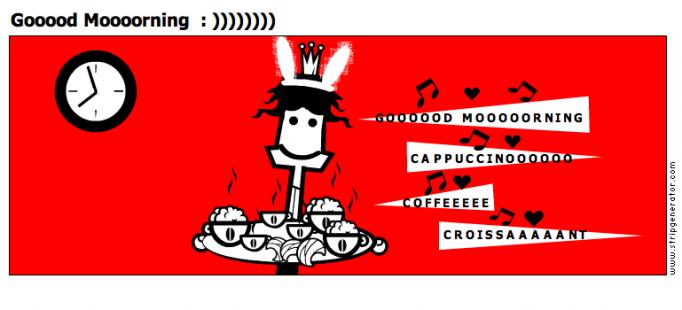 Gooood Moooorning  : ))))))))