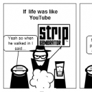 If life is like youtube