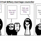 Unfortunately married:Fred &Mary marriage councilo