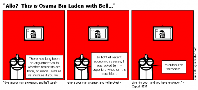 """Allo?  This is Osama Bin Laden with Bell...&"