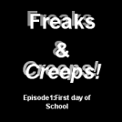 Freaks & Creeps! Ep:1 pt1