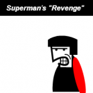 "Superman's ""Revenge"" Booklet Cover"