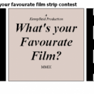 What is your favourate film strip contest