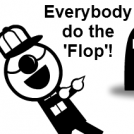 Everybody Do The 'Flop'!