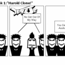 The Show Of The Week 1:&quot;Harold Clone!&quot;