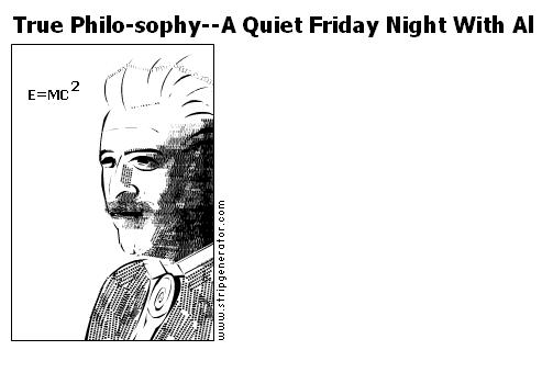 True Philo-sophy--A Quiet Friday Night With Al