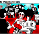 White Wedding Trouble