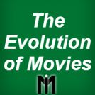 The Evolution of Movies
