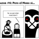 El Cambalache de la Razon #6: Pero el Mono si...