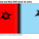 The Battles between Red and Blue Will never be sol