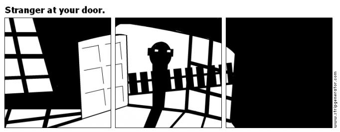 Stranger at your door.