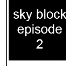 sky block episode 2