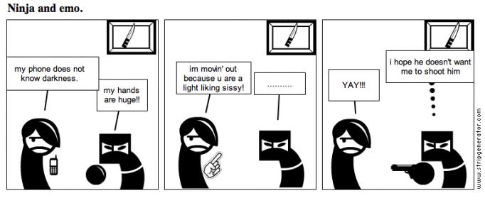 Ninja and emo.