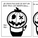 TBA : Morph Ball, Pas bien ?