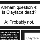 Arkham Questions #4: Clayface