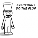 Do The Flop GUY!
