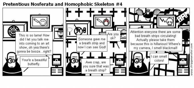 Pretentious Nosferatu and Homophobic Skeleton #4