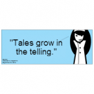 Tales grow in the telling