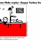True Philo-sophy--Happy Turkey Day!