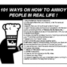 101 WAYS TO ANNOY PEOPLE !