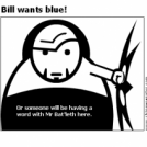 Bill wants blue!