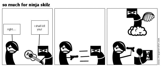 so much for ninja skilz