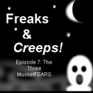 Freaks &amp; Creeps! Ep:7 pt1