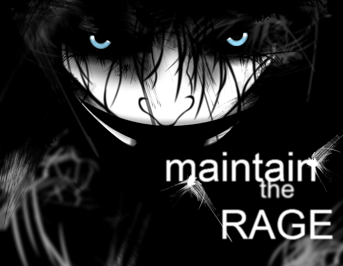 maintain the rage...