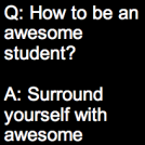 How to be an awesome student?