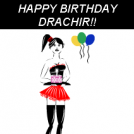 DRACHIR'S BIRTHDAY!
