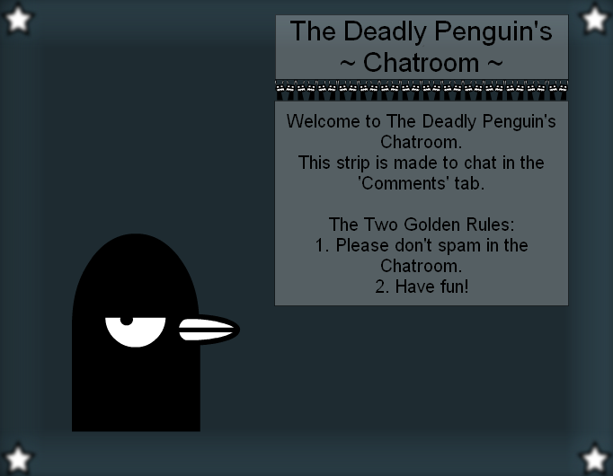 The Deadly Penguin's ~ Chatroom ~