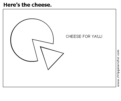 Here's the cheese.