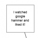 Cirkuz loved google hammer!
