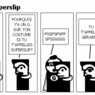 Le Secret de Superslip