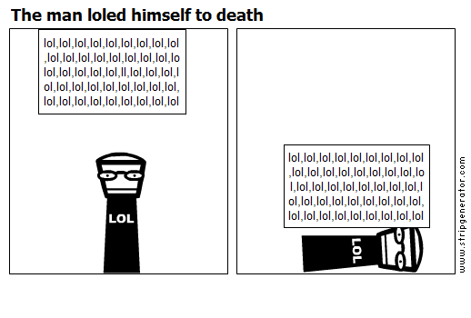 The man loled himself to death