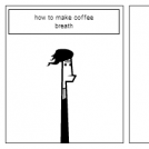 how to make coffee breath