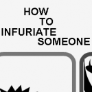 How To Infuriate Someone