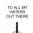 Shout out to HATERS
