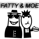 Fatty & Moe