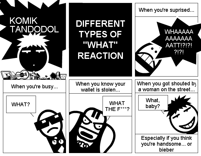 """DIFFERENT TYPES OF """"WHAT"""" REACTION"""