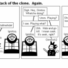 Gimmick and Iggy: Attack of the clone.  Again.