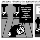 """GREGÓRIO """"O GÓTICO"""" em: SUBNOTIFICAÇÃO"""