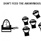 don't feed the anonymous