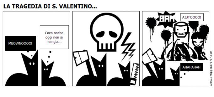 LA TRAGEDIA DI S. VALENTINO...