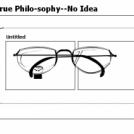 True Philo-sophy--No Idea