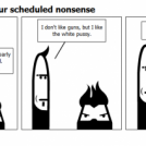 And now, back to our scheduled nonsense