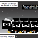 Be honest, ninjas make more sense
